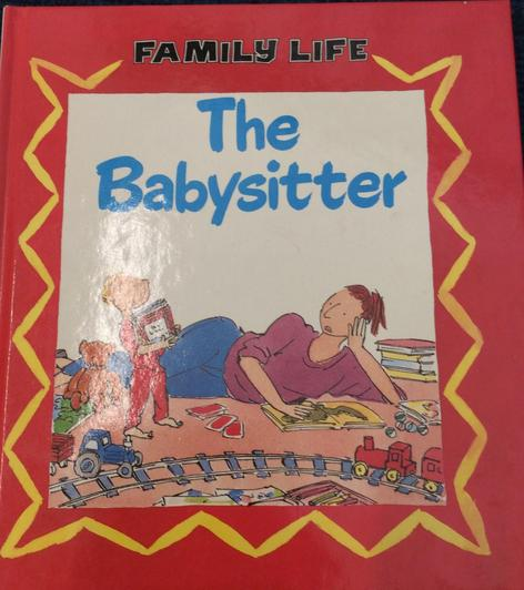 This book looks at when a babysit comes to look after the children.