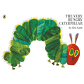 Books we will read during story time: The Very Hungry Caterpillar