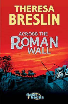 Across the Roman Wall by Theresa Breslin (AR 4.9)