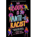 This Book is Anti-Racist is an invaluable tool to help self-educate and foster activism.