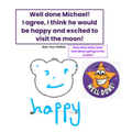 Michael thought Baby bear would be happy visiting the moon.