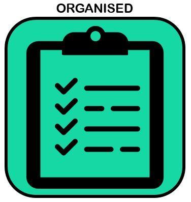 Being organised, in practical terms and the way we think and approach challenges