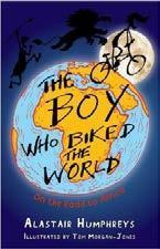 The Boy Who Biked The World - Alastair Humphreys