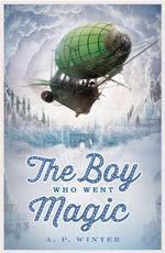 The Boy Who Went Magic - AP Winters