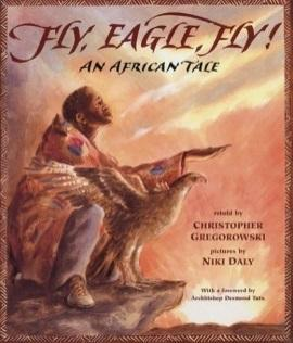 Fly, Eagle Fly! - Christopher Gregorowski