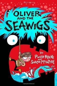 Oliver and the Seawigs - Phillip Reeve