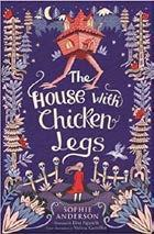 The House With Chicken Legs - Sophie Anderson