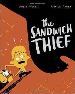 The Sandwich Thief - Andre Marois