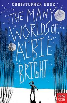 The Many Worlds of Albie Bright - Christopher Edge