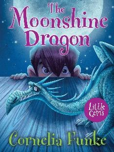 The Moonshine Dragon - Cornelia Funke