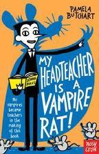 My Headteacher is a Vampire Rat - Pamela Butchart