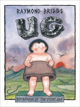 Ug: Boy Genius of the Stone Age - Raymond Briggs