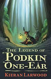 The Legend of Podkin One Ear - Kieran Larwood