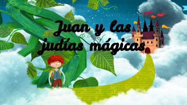 Juan y Las Judías Mágicas.