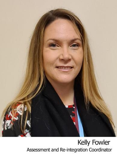 Kelly Fowler Assessment and Reintegration Coordinator