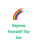 Have a go at the activity Express Yourself: The Dot.
