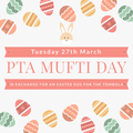 PTA Mufti Day in exchange for Easter Egg