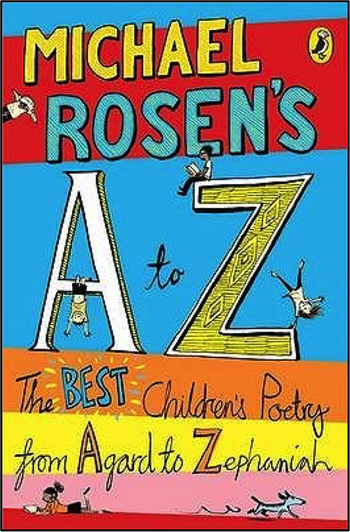 "A picture of ""Michael Rosen's A to Z - The best children's poetry from Agard to Zephaniah"""