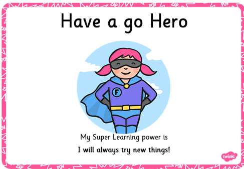 Have a go Hero always has a go!