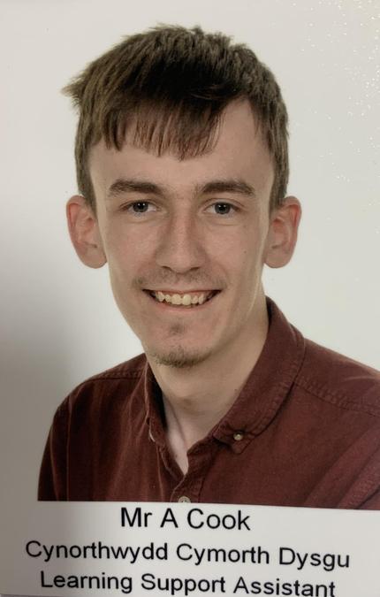Mr A Cook. Cynorthwydd Dysgu/ Learning Support