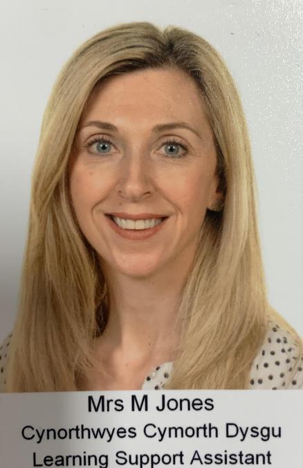 Mrs M Jones. Cynorthwyes Dysgu/Learning Support